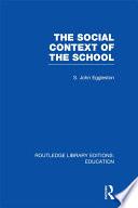 The Social Context of the School  RLE Edu L