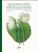Quando l'arte serviva a curare. Immagini botaniche dalla Bibliotheca Antiqua di Aboca