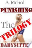 Punishing the Babysitter Trilogy  Virgin Babysitter Taboo Erotica Light BDSM Humiliation Sex Stories Impregnation Barely Legal