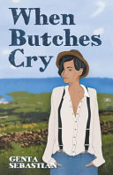 WHEN BUTCHES CRY