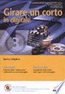 Girare un corto in digitale. Con DVD