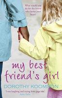 My Best Friend s Girl Your Heart? Best Friends Kamryn Matika