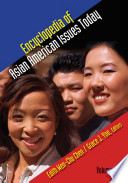 Encyclopedia of Asian American Issues Today Expanse Of Contemporary Asian American Experiences