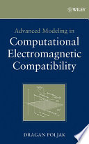 Advanced Modeling In Computational Electromagnetic Compatibility book