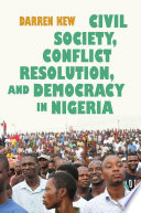 Civil Society Conflict Resolution And Democracy In Nigeria