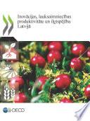 Inovācijas, lauksaimniecības produktivitāte un ilgtspējība Latvijā