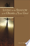Living in the Shadow of the Ghosts of Your Grief Book PDF