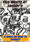 Five Nights at Freddy s   A Fun New Guide on How to Draw FNAF