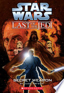 Star Wars®: The Last of the Jedi #7: Secret Weapon
