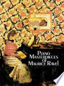 Piano Masterpieces of Maurice Ravel Jeux D Eau Sonatine Miroirs Menuet Antique