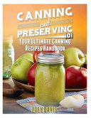 Canning And Preserving 101