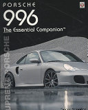 Porsche 996 The Essential Companion