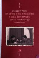 Lavoro e democrazia: In difesa della Repubblica e della democrazia : Antologia di scritti (1951-1957)