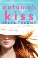 Autumn's Kiss by Bella Thorne