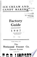 Ice Cream and Candy Makers  Factory Guide  1907