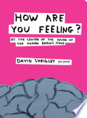 How Are You Feeling   At the Centre of the Inside of the Human Brain