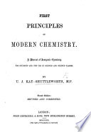 First Principles of Modern Chemistry  A Manual of Inorganic Chemistry  etc