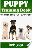 Puppy Training Book  The Quick Guide for New Owners