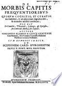 De morbis capitis frequentioribus     hoc est  de catarrho  phrenitide  lethargo  et epilepsia     libri septem  etc