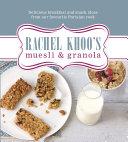 Rachel Khoo's Muesli And Granola : author of the little paris kitchen. from...