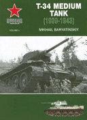 T 34 Medium Tank  1939 1943