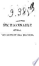 Dictionnaire g  n  ral des arts et des m  tiers