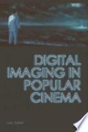 Digital Imaging in Popular Cinema