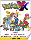 Pokemon Y X Game Wiki, Cheats, Armory, Download Guide Unofficial