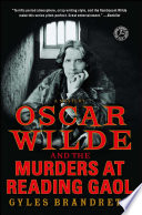 Oscar Wilde and the Murders at Reading Gaol In 1897 France Oscar Wilde Shares A