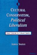 Cultural Conservatism, Political Liberalism