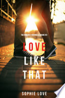 Love Like That The Romance Chronicles Book 2
