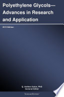 Polyethylene Glycols   Advances in Research and Application  2013 Edition