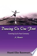 Dancing On One Foot  Growing Up In Nazi Germany