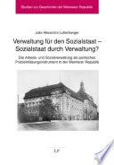 Verwaltung für den Sozialstaat -- Sozialstaat durch Verwaltung?