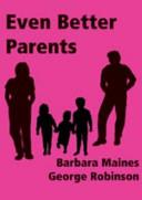 Even Better Parents