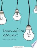 Innovative elever  Undervisning i FIRE faser