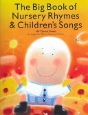 The Big Book of Nursery Rhymes   Children s Songs