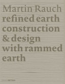 Martin Rauch Refined Earth Construction   Design with Rammed Earth