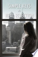 Simple Keys To Heal Rejection