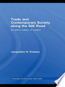 Trade and Contemporary Society along the Silk Road