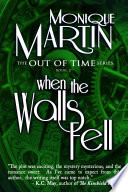 When The Walls Fell : from their accidental journey into the past...