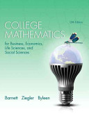 College Mathematics for Business Economics  Life Sciences  and Social Sciences with MyMathLab Access Code