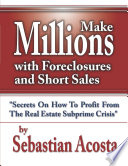 make millions with foreclosures and short sales how to profit from the real estate subprime crisis