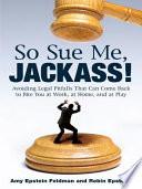 So Sue Me  Jackass  Book PDF