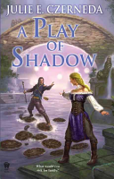 A Play Of Shadow : e. czerneda's first venture into...