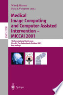 Medical Image Computing and Computer-Assisted Intervention - MICCAI 2001[