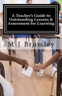 A Teacher's Guide to Outstanding Lessons and Assessment for Learning