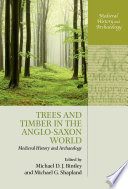 Trees and Timber in the Anglo-Saxon World Role Of Trees In Early Medieval England