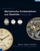 Mechanische Armbanduhren aus Glash  tte