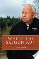 Where the Salmon Run by Trova Heffernan